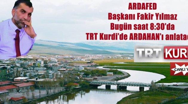 Gazeteci 8.30'da TRT Kurdi'de Ardahan'ı Anlatacak..