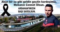 LİG ERTELETEN ÖLÜM TÜM ARDAHAN'I ÜZDÜ!..