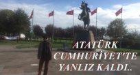Cumhuriyet 97 Yaşında.. ATATÜRK CUMHURİYET'TE YANLIZ KALDI..