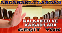 Ardahan İl Komisyonu da KAI, KAIFED, KAISİAD'ları Ret Etti..