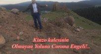 Corona Kinzodamalın Yayla Yolunu Toprakla Kapattı!..